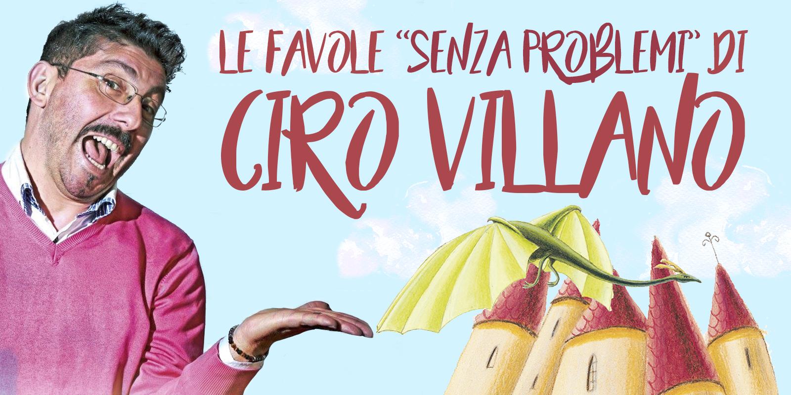 """Le favole """"senza problemi"""" di Ciro Villano"""
